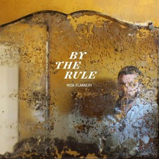 By The Rule mp3 Album by Mick Flannery