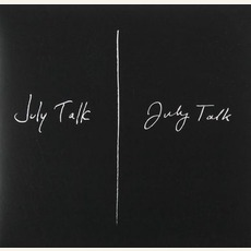 July Talk (Re-Issue)