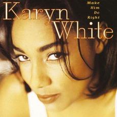 Make Him Do Right mp3 Album by Karyn White