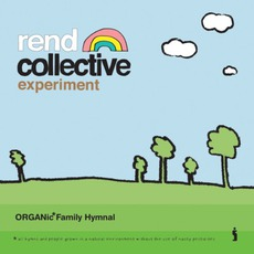 Organic Family Hymnal mp3 Album by Rend Collective Experiment