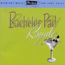 Ultra-Lounge, Volume 4: Bachelor Pad Royale mp3 Compilation by Various Artists