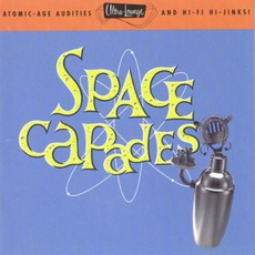 Ultra-Lounge, Volume 3: Space-Capades mp3 Compilation by Various Artists