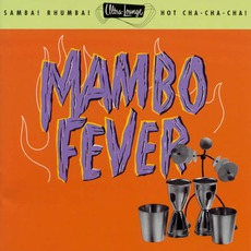 Ultra-Lounge, Volume 2: Mambo Fever mp3 Compilation by Various Artists