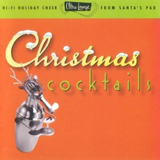 Ultra-Lounge, Christmas Cocktails mp3 Compilation by Various Artists