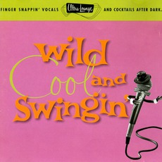 Ultra-Lounge, Volume 5: Wild, Cool & Swingin' mp3 Compilation by Various Artists