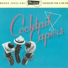 Ultra-Lounge, Volume 8: Cocktail Capers mp3 Compilation by Various Artists