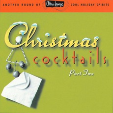 Ultra-Lounge, Christmas Cocktails, Part 2 mp3 Compilation by Various Artists