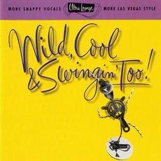 Ultra-Lounge, Volume 15: Wild, Cool & Swingin' Too!
