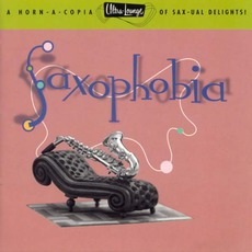 Ultra-Lounge, Volume 12: Saxophobia mp3 Compilation by Various Artists
