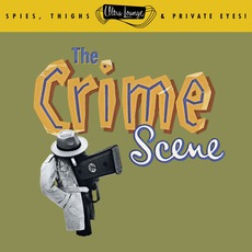 Ultra-Lounge, Volume 7: The Crime Scene mp3 Compilation by Various Artists