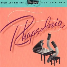 Ultra-Lounge, Volume 6: Rhapsodesia mp3 Compilation by Various Artists