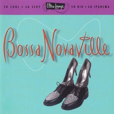 Ultra-Lounge, Volume 14: Bossa Novaville mp3 Compilation by Various Artists