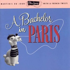 Ultra-Lounge, Volume 10: A Bachelor In Paris mp3 Compilation by Various Artists