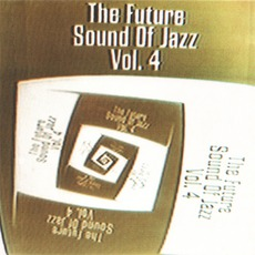 The Future Sound Of Jazz, Volume 4 mp3 Compilation by Various Artists