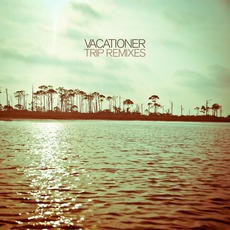 Trip Remixes by Vacationer