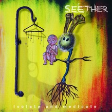 Isolate And Medicate (Deluxe Edition) mp3 Album by Seether