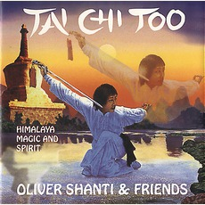 Tai Chi Too mp3 Album by Oliver Shanti & Friends