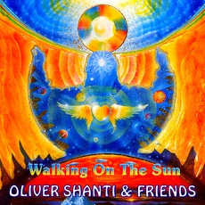 Walking On The Sun by Oliver Shanti