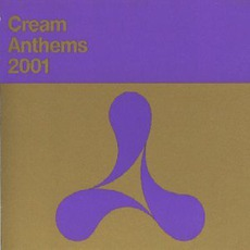 Cream Anthems 2001