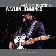 Live From Austin TX mp3 Live by Waylon Jennings