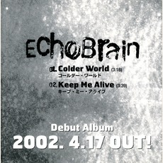 Colder World / Keep Me Alive by EchoBrain