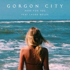 Here For You mp3 Single by Gorgon City