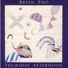 Thursday Afternoon mp3 Album by Brian Eno