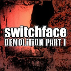 Demolition Part 1 by Switchface