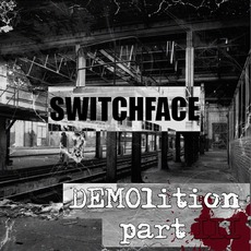 Demolition Part 3 by Switchface
