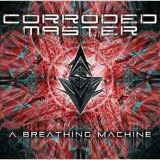 A Breathing Machine by Corroded Master