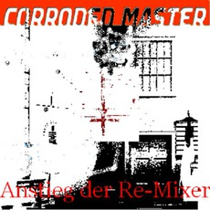 Anstieg Der Re-Mixer by Corroded Master