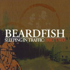 Sleeping In Traffic: Part Two mp3 Album by Beardfish