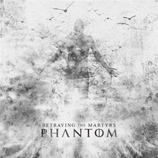 Phantom mp3 Album by Betraying The Martyrs