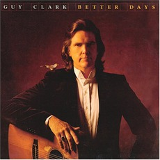 Better Days mp3 Album by Guy Clark
