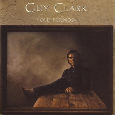 Old Friends mp3 Album by Guy Clark