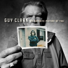 My Favorite Picture Of You mp3 Album by Guy Clark
