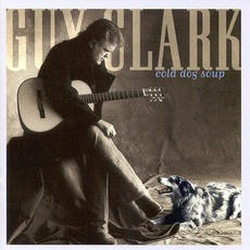 Cold Dog Soup mp3 Album by Guy Clark