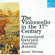 50 Jahre Deutsche Harmonia Mundi - CD12, Frescobaldi, Gabrielli, Jacchini, Antonii: The VIoloncello In The 17th Century