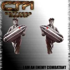 I Am An Enemy Combatant by Corroded Master