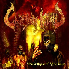 The Collapse Of All To Come by Carrion Kind