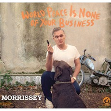 World Peace Is None Of Your Business by Morrissey