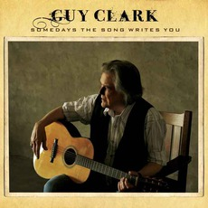 Somedays The Song Writes You mp3 Album by Guy Clark