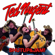 Shutup & Jam! mp3 Album by Ted Nugent