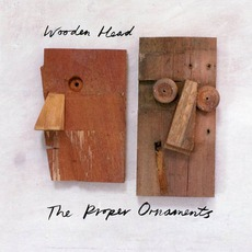 Wooden Head mp3 Album by The Proper Ornaments