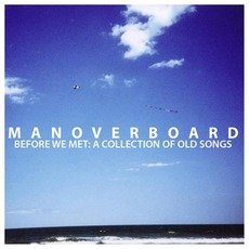 Before We Met: A Collection Of Old Songs by Man Overboard