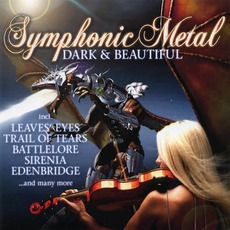 Symphonic Metal: Dark & Beautiful by Various Artists