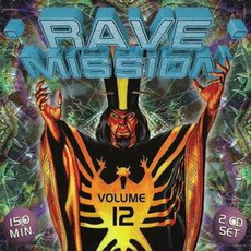Rave Mission, Volume 12 mp3 Compilation by Various Artists