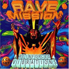 Rave Mission, Volume III: Reinforced VIbrations by Various Artists