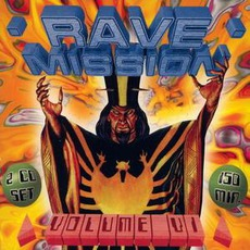 Rave Mission, Volume VI by Various Artists
