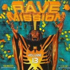 Rave Mission, Volume 13 by Various Artists